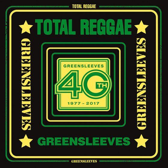 Total Reggae - Greensleeves 40 Years