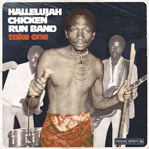 Take One - Hallelujah Chicken Run Band