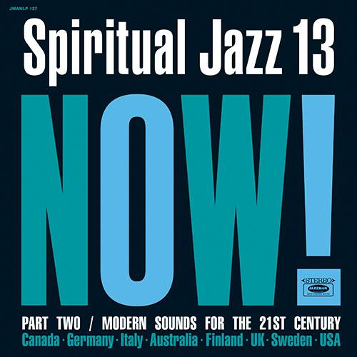 Spiritual Jazz Vol.13: NOW Part 2